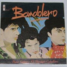 Discos de vinilo: BANDOLERO - PARIS LATINO / EL BANDIDO CABALLERO - ARIOLA 1983. Lote 109441587