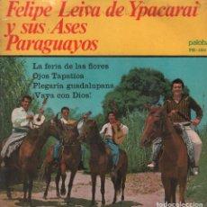 Discos de vinilo: FELIPE LEIVA DE YPACARAI Y SUS ASES PARAGUAYOS - LA FERIA DE LAS FLORES / OJOS TAPATÍOS , EP RF-3399. Lote 109442395