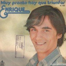 Discos de vinilo: ENRIQUE - MUY PRONTO HAY QUE TRIUNFAR / ESTO ES AMOR / SINGLE HISPAVOX DE 1971 RF-3400. Lote 109442563