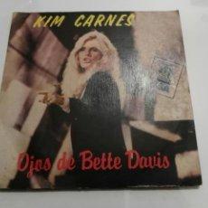 Discos de vinilo: KIM CARNES- OJOS DE BETTE DAVIS/TE AÑORO ESTA NOCHE- EMI 1981 ESPAÑA 6. Lote 109446366