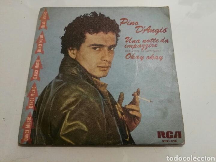 PINO D'ANGIO- UNA NOTTE DA IMPAZZIRE/OKAY OKAY- RCA 1981 ESPAÑA 6 (Música - Discos - Singles Vinilo - Canción Francesa e Italiana)