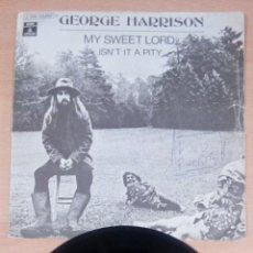 Discos de vinilo: GEORGE HARRISON - MY SWEET LORD - ISN`T IT A PITY - BUEN ESTADO - VER FOTOS - LEER . Lote 109461443