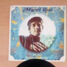 Discos de vinilo: MIGUEL RIOS - EL RIO - VUELVO A GRANADA- BUEN ESTADO - VER FOTOS . Lote 109461943