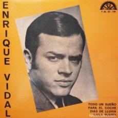 Discos de vinilo: ENRIQUE VIDAL - TODO UN SUEÑO / PARA EL COCHE / DÍAS DE LLUVIA / BAILA RUMBA. Lote 109468775