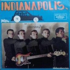 Discos de vinilo: LOS HOLIDAY'S - INDIANÁPOLIS. Lote 109472011