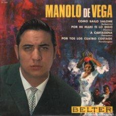 Discos de vinilo: MANOLO DE VEGA - COMO BAILO SALOME / POR MI MARE TE LO DIGO / A CARTAGENA / ...EP BELTER DE 1965. Lote 109489007