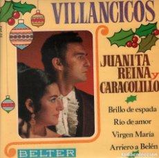 Discos de vinilo: JUANITA REINA Y CARACOLILLO - VILLANCICOS / BRILLO DE ESPADA / RIO DE AMOR...EP BELTER RF-2893. Lote 109491539