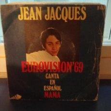 Discos de vinilo: JEAN JACQUES* ?– EUROVISIÓN '69 - CANTA EN ESPAÑOL MAMA. Lote 109497299