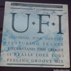 Discos de vinilo: THE U.F.I. FEATURING FRANKE - UNDERSTAND THIS GROOVE (I REALLY LOVE YOU) (FEELING GROOVY MIX. Lote 109503707