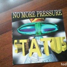Discos de vinilo: STATUS-NO MORE PRESSURE.MAXI ESPAÑA. Lote 109535083