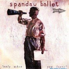 Discos de vinilo: SPANDAU BALLET - ONLY WHEN YOU LEAVE + PAINT ME DOWN LIVE SINGLE PROMO SPAIN 1984. Lote 152873116
