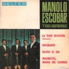 Discos de vinilo: MANOLO ESCOBAR Y SUS GUITARRAS LA FLOR SILVESTRE / ROCINANTE...E.P. BELTER RF-3405. Lote 109542319