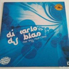 Discos de vinilo: DI CARLO VS DJ BLAS - THE WAY THAT I FEEL. Lote 109545751