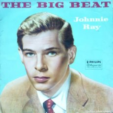 Discos de vinilo: JOHNNY RAY - THE BIG BEAT LP DE SELLO PHILIPS (BBL 7148) EDICION ORIGINAL DEL AÑO 1957 EN MONO. Lote 109547927