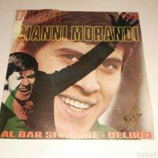 Discos de vinilo: GIANNI MORANDI- AL BAR SI MUORE/DELIRIO- RCA 1971 ESPAÑA 6. Lote 109549476