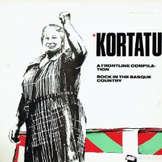 Discos de vinilo: KORTATU. A FRONTLINE COMPILATION. ROCK IN THE BASQUE COUNTRY. - LP DE VINILO 12 33 R.P.M. KORTATU. P. Lote 109554378