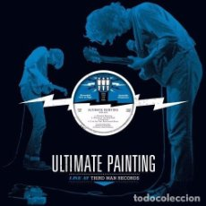 Discos de vinilo: LP ULTIMATE PAINTING LIVE AT THIRD MAN RECORDS VINILO. Lote 109577167
