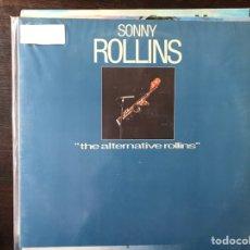 Discos de vinilo: THE ALTERNATIVE ROLLINS. SONNY ROLLINS. Lote 109578306