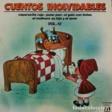 Discos de vinilo: CUENTOS INOLVIDABLES VOL 12 - MUSIVOZ 1981 - CAPERUCITA PETER PAN GATO CON BOTAS EL MOLINERO SU HIJO. Lote 109598439
