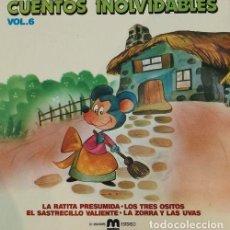 Discos de vinilo: CUENTOS INOLVIDABLES VOL 6 - MUSIVOZ 1981 - LA RATITA PRESUMIDA LOS 3 OSITOS EL SATRECILLO VALIENTE . Lote 109599279