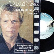 Discos de vinilo: DAVID SOUL CHICA DE PLATA SILVER LADY 1978 SPANISH SINGLE 45 STARSKY & HUTCH. Lote 109611515