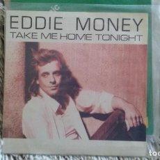 Discos de vinilo: SINGLE EDDIE MONEY - TAKE ME HOME TONIGHT - CBS 1986. Lote 109643579