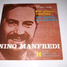 Discos de vinilo: NINO MANFREDI- PER GRAZIA RICEVUTA/ME PIZZICA, ME MOZZICA- ÚNICO IT MADE IN ITALIA 6. Lote 109778716