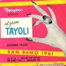 Discos de vinilo: LUCIANO TAJOLI - EL GRAN TAYOLI - AL DI LA + 3 - EP SAN REMO 1961 . Lote 109780471