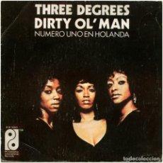 Discos de vinilo: THREE DEGREES – DIRTY OL' MAN - SG SPAIN 1974 - PHILADELPHIA INTERNATIONAL RECORDS PIR 1880 . Lote 109946951