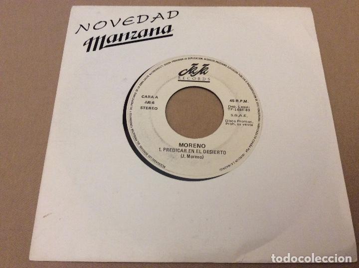 MORENO. PREDICAR EN EL DESIERTO. MUCHACHA ROTA. JA JA RECORDS 1989 PROMOCIONAL (Música - Discos - Singles Vinilo - Solistas Españoles de los 70 a la actualidad)