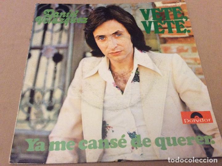 DANIEL VELAZQUEZ. VETE,VETE / YA ME CANSE DE QUERERTE. POLYDOR 1975 (Música - Discos - Singles Vinilo - Solistas Españoles de los 70 a la actualidad)