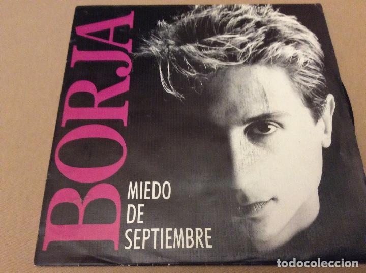BORJA. MIEDO DE SEPTIEMBRE. ZAFIRO 1990. DISCO PROMOCIONAL (Música - Discos - Singles Vinilo - Solistas Españoles de los 70 a la actualidad)