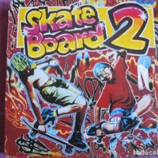 Discos de vinilo: LP - SKATE BOARD - VOL.2 - VARIOS (DOBLE DISCO, SPAIN, BLANCO Y NEGRO MUSIC 1991, VER FOTO ADJUNTA). Lote 110019767
