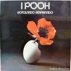 Discos de vinilo: POOH - ROTOLANDO RESPIRANDO. Lote 110021991