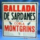 Discos de vinilo: COBLA MONTGRINS - BALLADA DE SARDANES - LP ED. PUPUT / ZAFIRO - SPAIN 1979. Lote 110036087