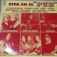 Discos de vinilo: CITA EN EL PUB -PONCHOS, LOS GUACAMAYOS, LOS MADRIGALES...- LP 1977 DISCOPHON. Lote 110043207