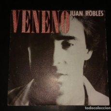 Discos de vinilo: JUAN ROBLES - VENENO / EL TORO DE TU AMOR . Lote 110047127