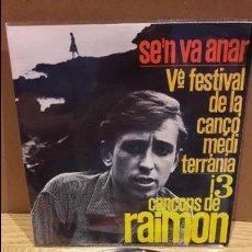 Discos de vinilo: RAIMON / SE'N VA ANAR / FEST. CANÇÓ MEDITERRÀNIA / SINGLE / EDIPHONE-1963 / MBC. ***/***. Lote 110052259