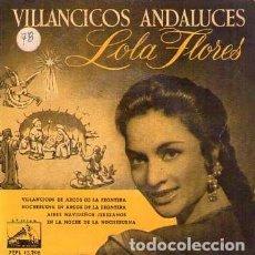 Discos de vinilo: DISCOS (LOLAFLORES) VILLANCICOS ANDALUCES. Lote 110070075