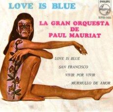 Discos de vinilo: PAUL MAURIAT - EP VINILO 7'' - EDITADO EN MÉXICO - LOVE IS BLUE + 3 - PHILIPS - AÑO 1968. Lote 110100935