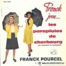 Discos de vinilo: FRANCK POURCEL - LES PARAPLUIES DE CHERBOURG - EP SPAIN 1964. Lote 110115587