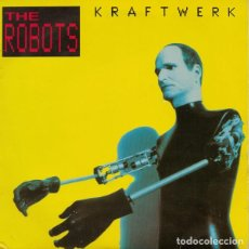 Discos de vinilo: KRAFTWERK: THE ROBOTS (SINGLE EDIT) / ROBOTRONIK (SINGLE VERSION) ED. INGLESA 1991 EMI . Lote 110122047