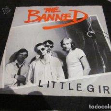 Discos de vinilo: THE BANNED - LITTLE GIRL - SN - EDICION INGLESA DE 1977.. Lote 110123083