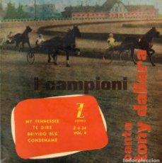 Discos de vinilo: I CAMPIONI CANTA TONY DALLARA, EP, MY TENNESSEE + 3, AÑO 1959. Lote 110160835