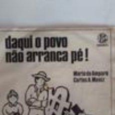 Discos de vinilo: CARLOS ALBERTO MONIZ E MARIA DO AMPARO - DAQUI O POVO NAO ARRANCA PE (+1) - SG - PORTUGUES. Lote 110163520