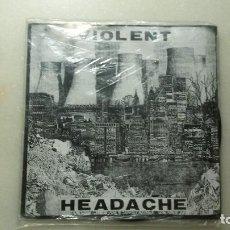 Discos de vinilo: DISCO SINGLE HARD CORE VIOLENT. HEADACHE. Lote 110169043