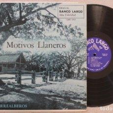 Discos de vinilo: LOS TORREALBEROS MOTIVOS LLANEROS LP VINYL MADE IN VENEZUELA 1957. Lote 110211015
