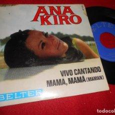 Discos de vinilo: ANA KIRO VIVO CANTANDO/MAMA,MAMA 7'' SINGLE 1969 BELTER GALIZA. Lote 110215119