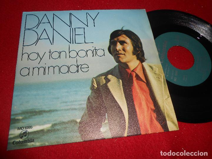 DANNY DANIEL HOY TAN BONITA/A MI MADRE 7'' SINGLE 1971 COLUMBIA (Música - Discos - Singles Vinilo - Solistas Españoles de los 50 y 60)