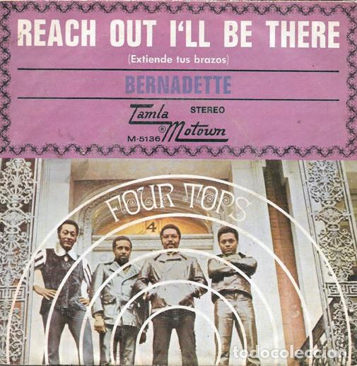 FOUR TOPS: REACH OUT I'LL BE THERE (EXTIENDE TUS BRAZOS)/BERNADETTE TAMLA MOTOWN–ED. ESPAÑA M-5136 (Música - Discos - Singles Vinilo - Funk, Soul y Black Music)